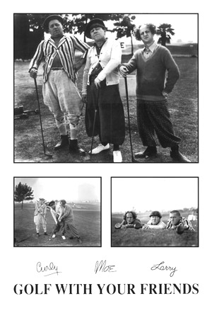 Three Stooges Golf With Your Friends Poster