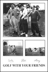 3 Stooges Golf With Your Friends Poster